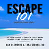 Escape 101 (MP3): The Four Secrets To Taking A Sabbatical Or Career Break Without Losing Your Money Or Your Mind